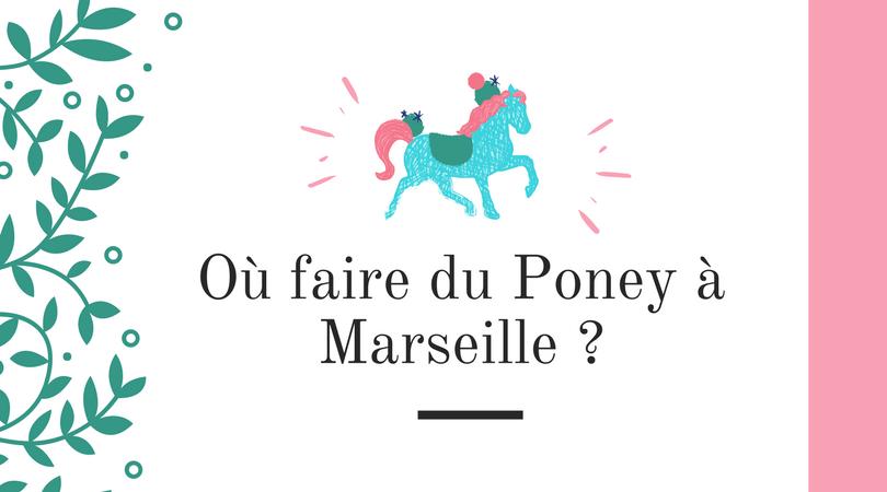 Centres équestres : où faire du poney à Marseille ?