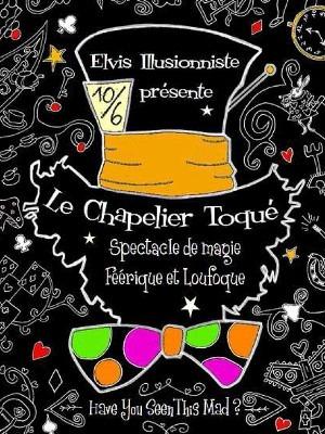 Spectacle enfant Chapelier Toqué Marseille