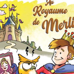 Au royaume de Merlin,